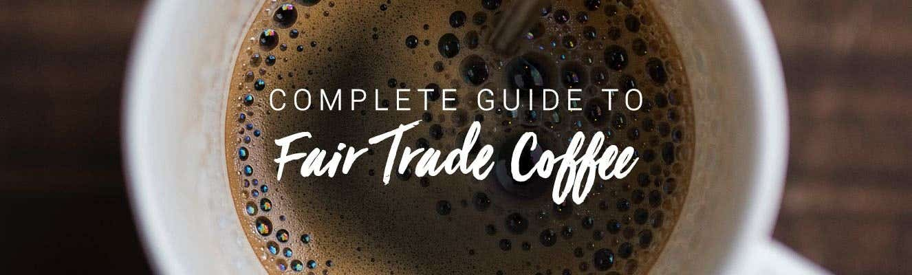 What is fair trade coffee all about?