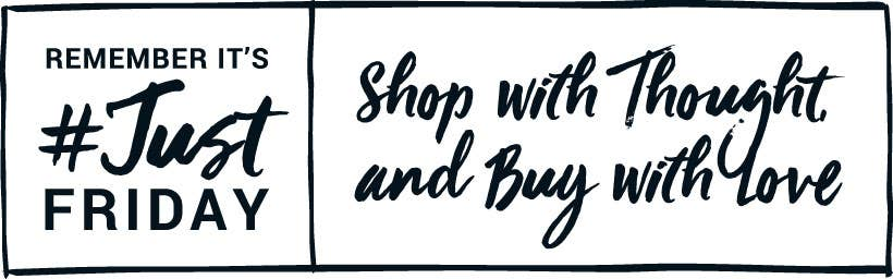 Shop with thought and buy with love.