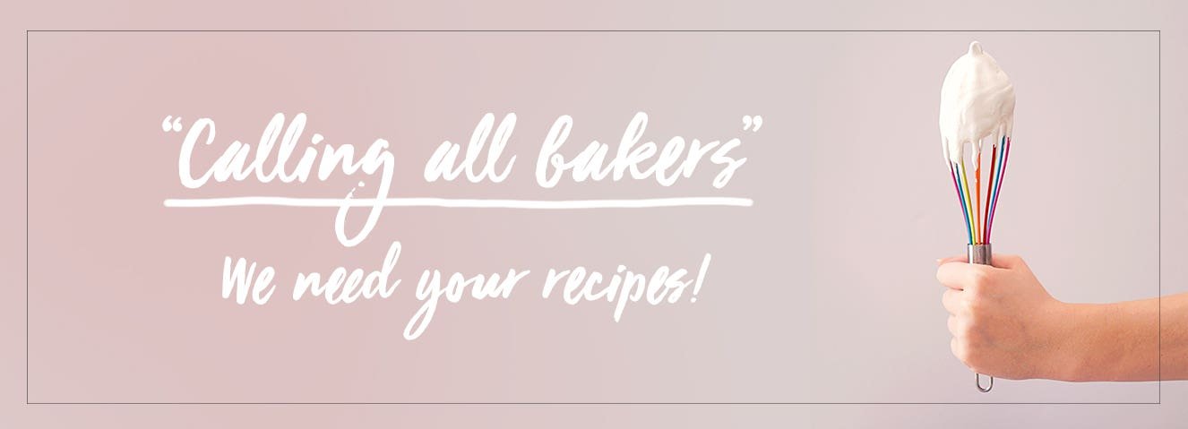 Calling all bakers - we need your recipes